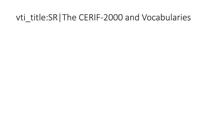 vti_title:SR|The CERIF-2000 and Vocabularies