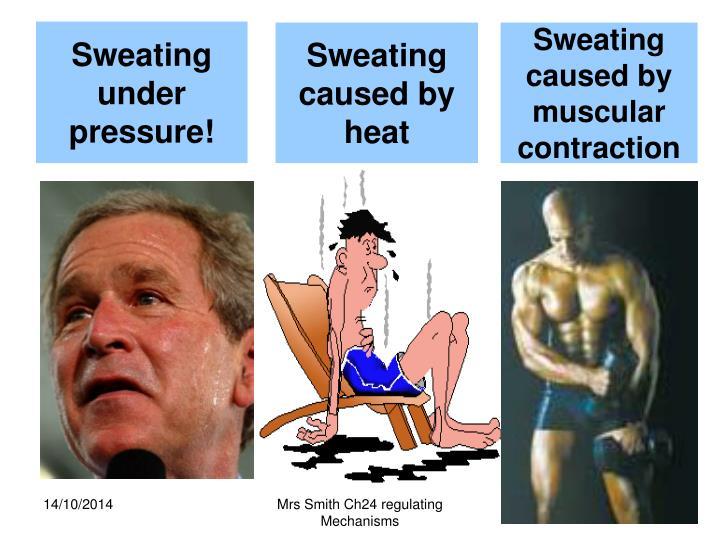 Sweating under pressure!