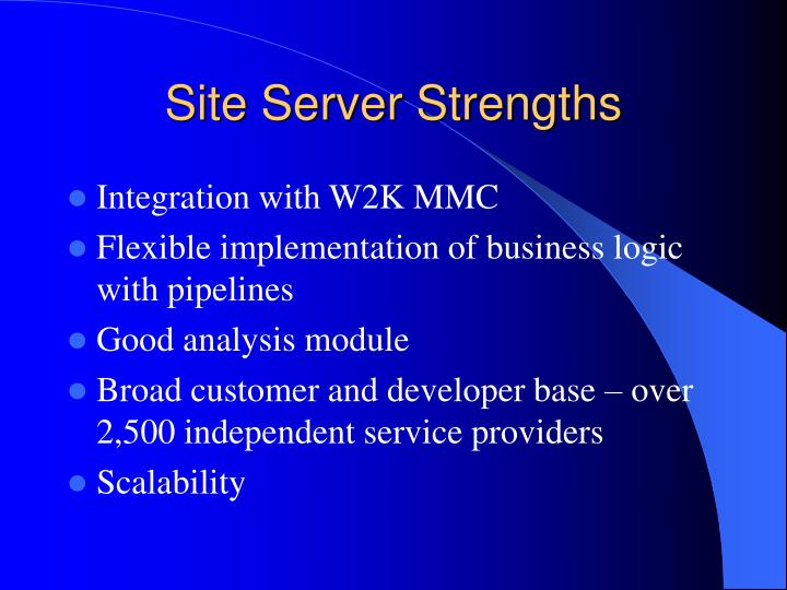 Site Server Strengths