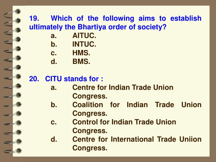 19.Which of the following aims to establish ultimately the Bhartiya order of society?