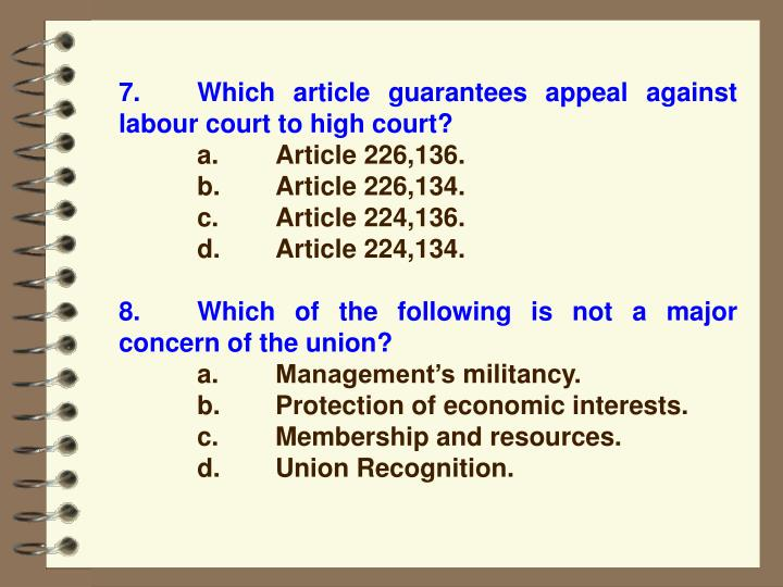 7.Which article guarantees appeal against labour court to high court?