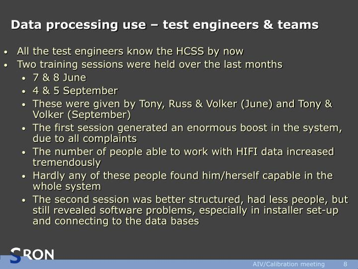 Data processing use – test engineers & teams