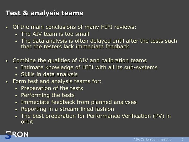 Test & analysis teams