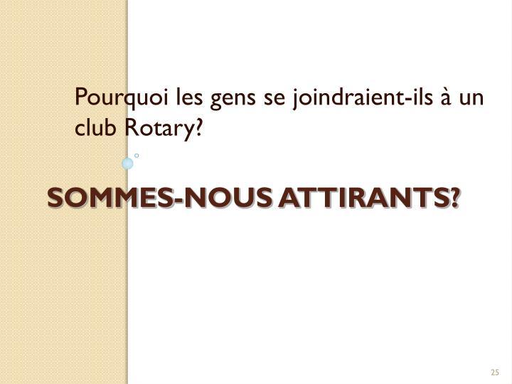 Pourquoi les gens se joindraient-ils à un club Rotary?