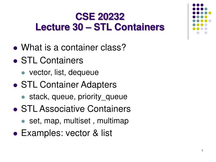 Cse 20232 lecture 30 stl containers
