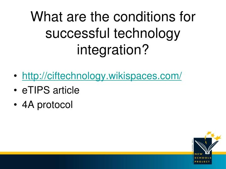 What are the conditions for successful technology integration?