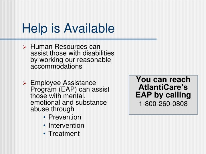 Human Resources can assist those with disabilities by working our reasonable accommodations