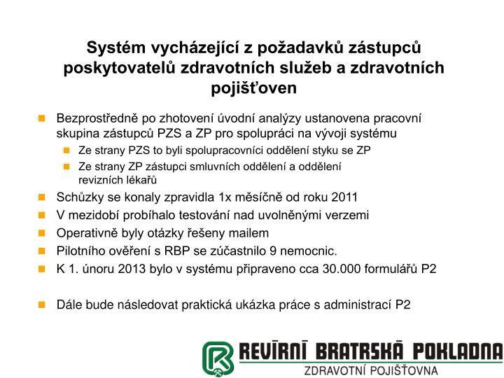 Systém vycházející z požadavků zástupců