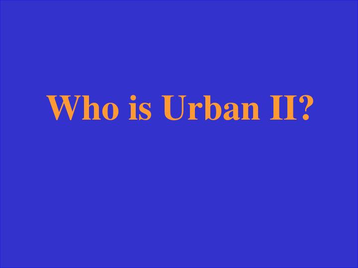 Who is Urban II?