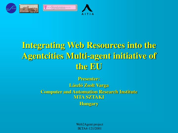 Integrating web resources into the agentcities multi agent initiative of the eu