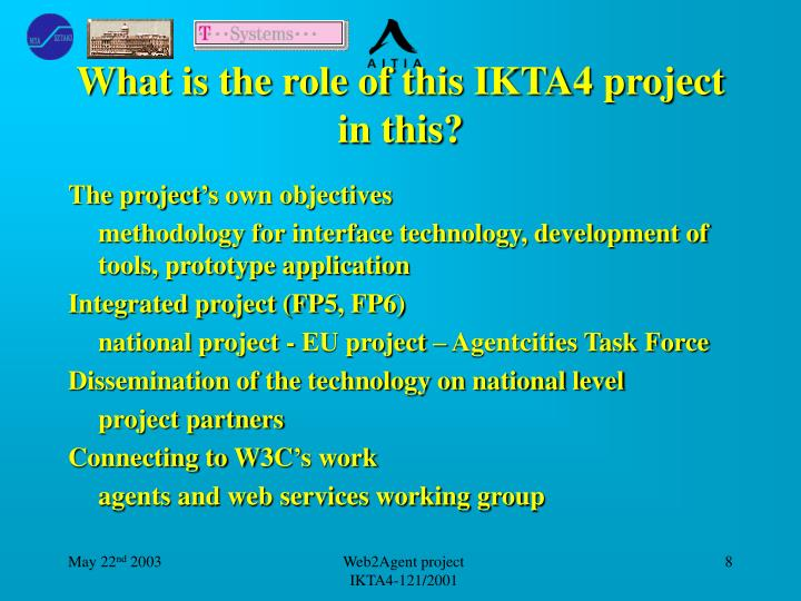 What is the role of this IKTA4 project in this?