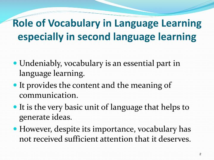 Role of vocabulary in language learning especially in second language learning