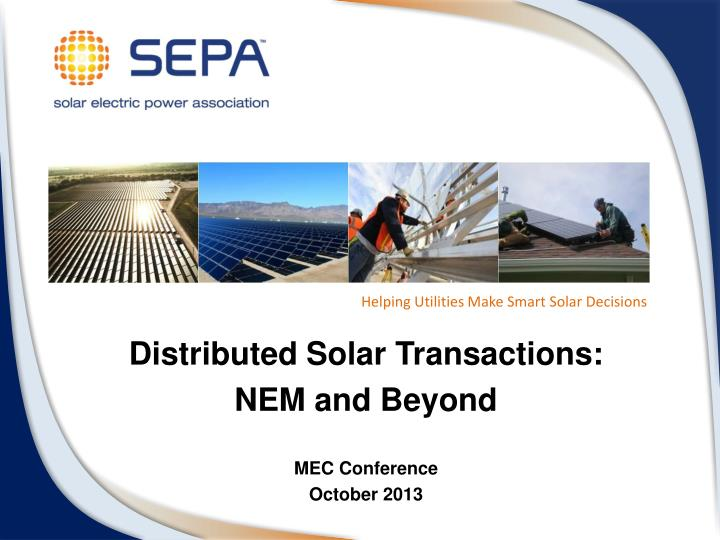Distributed solar transactions nem and beyond mec conference october 2013