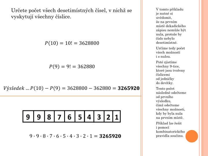 Určete počet všech desetimístných čísel, v nichž se vyskytují všechny číslice.