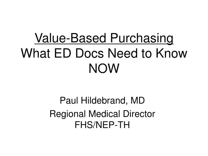 Value based purchasing what ed docs need to know now