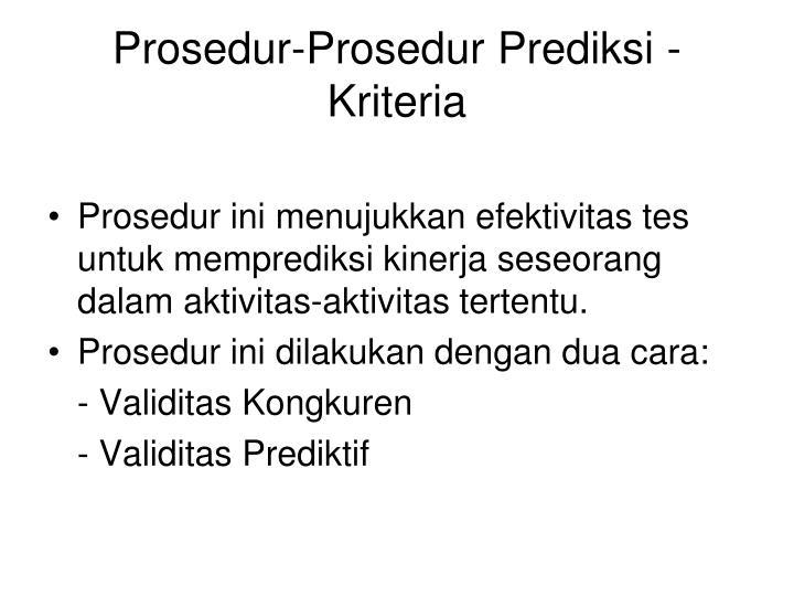 Prosedur-Prosedur Prediksi - Kriteria