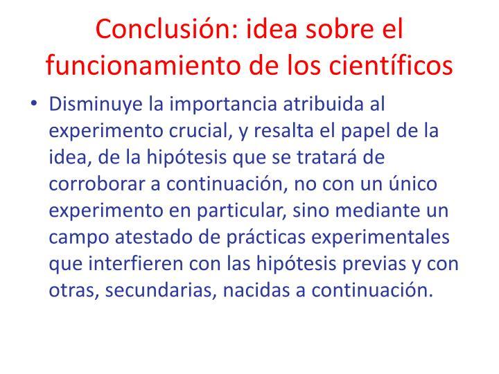 Conclusión: idea sobre el funcionamiento de los científicos