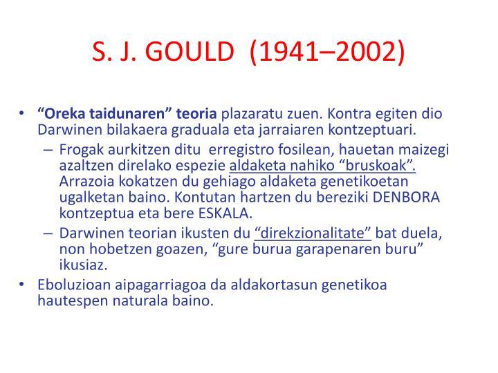 S. J. GOULD  (1941–2002)