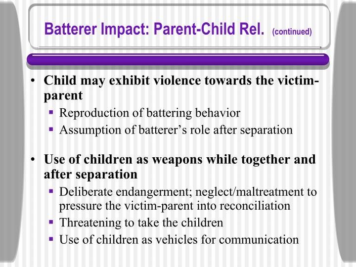 Batterer Impact: Parent-Child Rel.