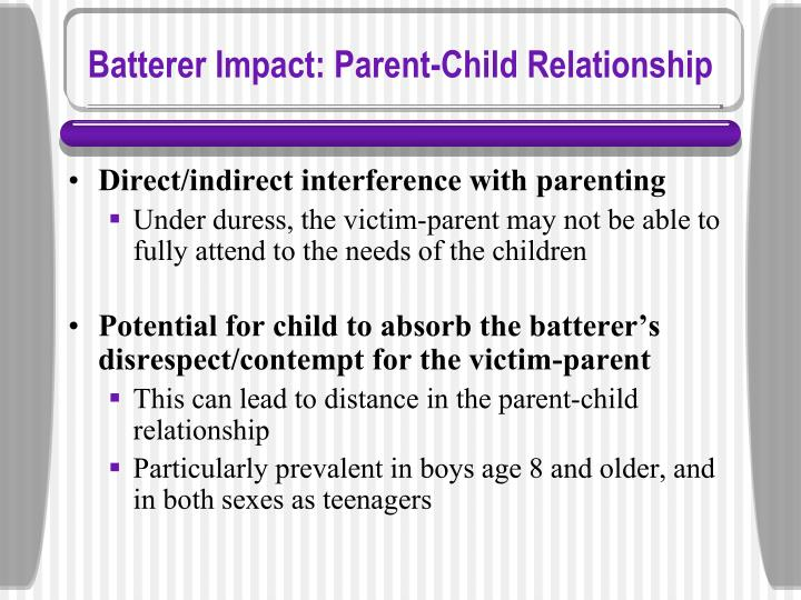 Batterer Impact: Parent-Child Relationship