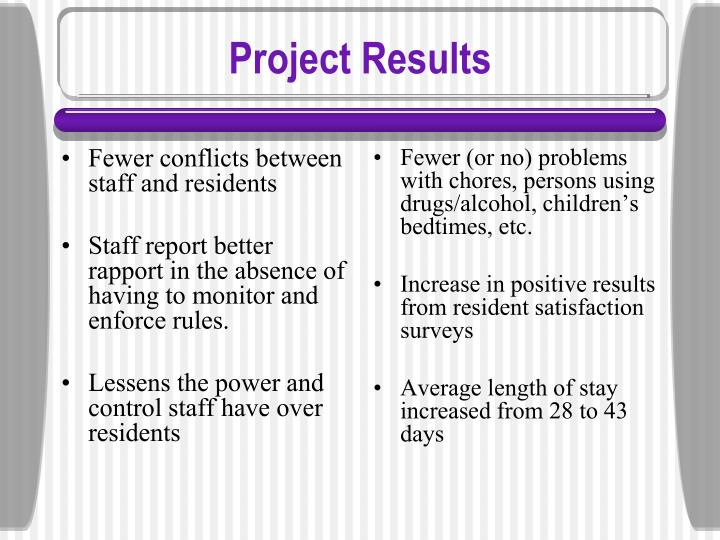 Fewer conflicts between staff and residents