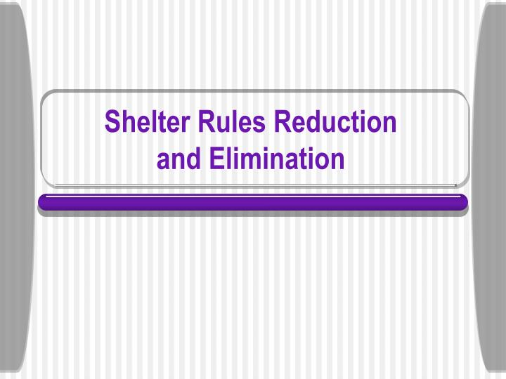 Shelter Rules Reduction