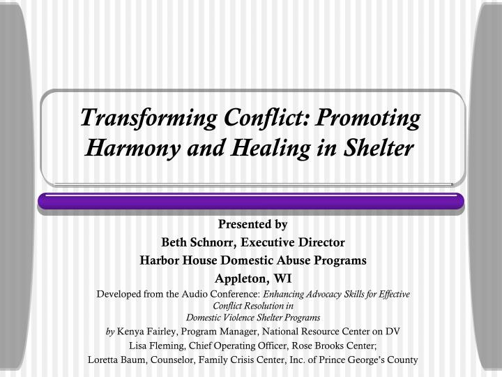 Transforming conflict promoting harmony and healing in shelter