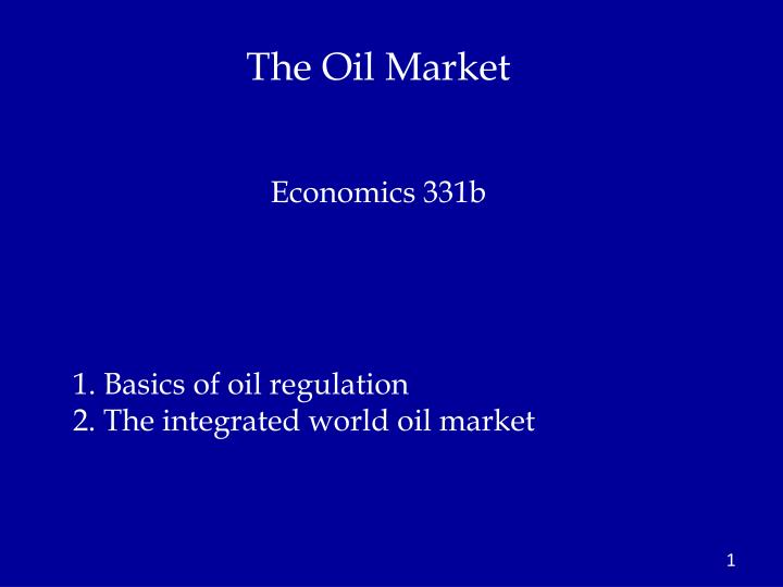 The oil market economics 331b