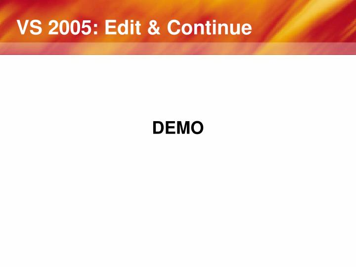 VS 2005: Edit & Continue