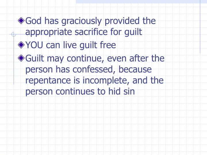 God has graciously provided the appropriate sacrifice for guilt