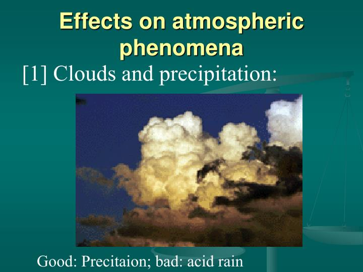 Effects on atmospheric phenomena