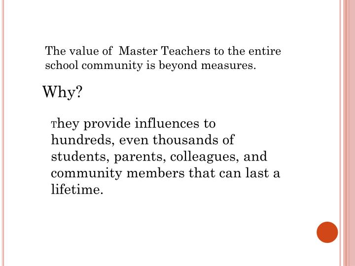 The value of  Master Teachers to the entire school community is beyond measures.