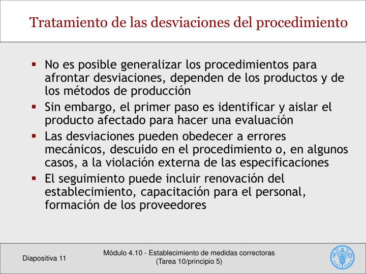 No es posible generalizar los procedimientos para afrontar desviaciones, dependen de los productos y de los métodos de producción