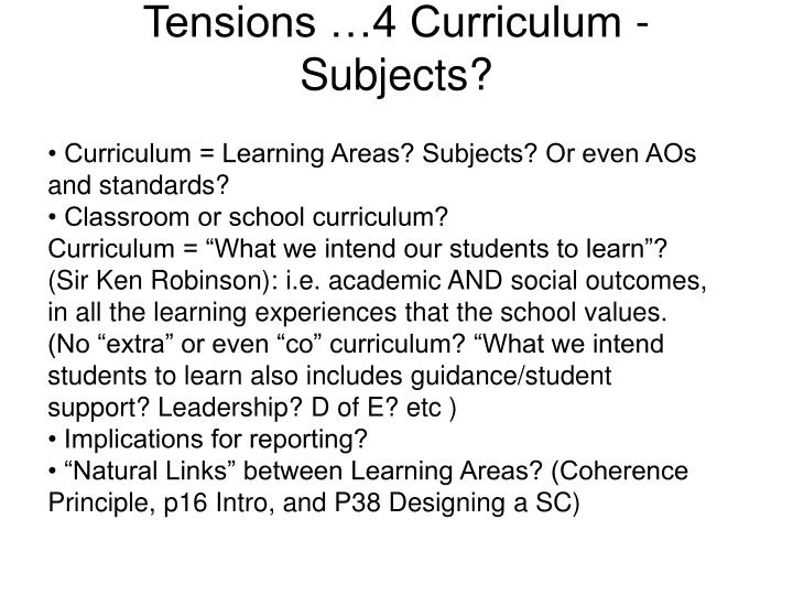 Tensions …4 Curriculum - Subjects?