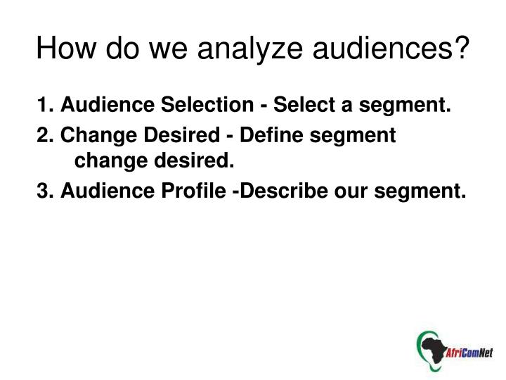 How do we analyze audiences?