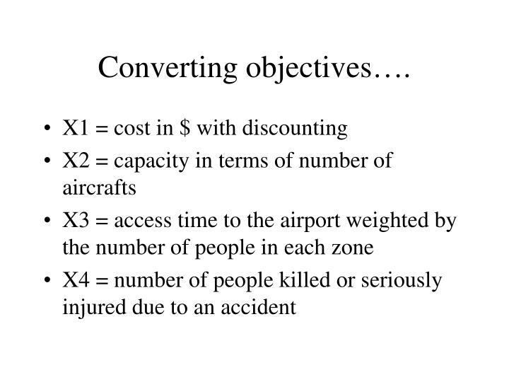 Converting objectives….