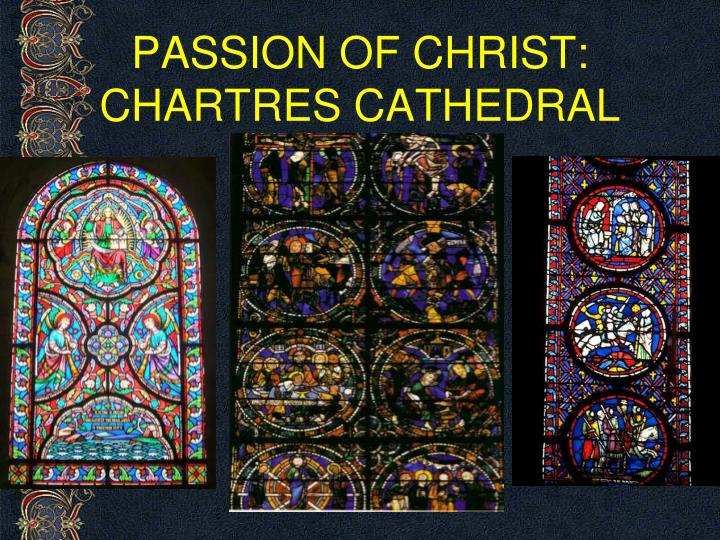 PASSION OF CHRIST: CHARTRES CATHEDRAL
