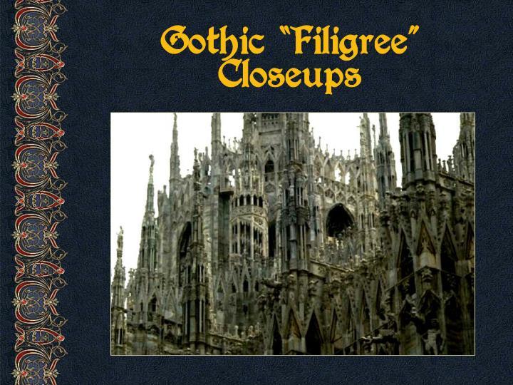 """Gothic """"Filigree"""" Closeups"""