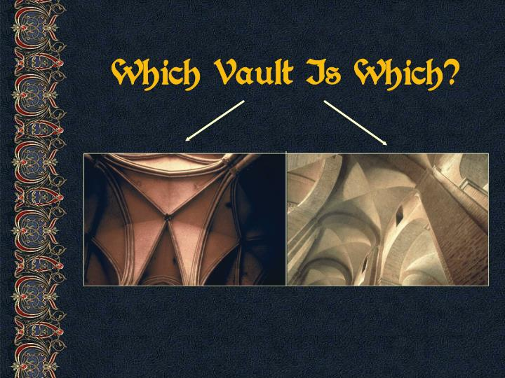 Which Vault Is Which?