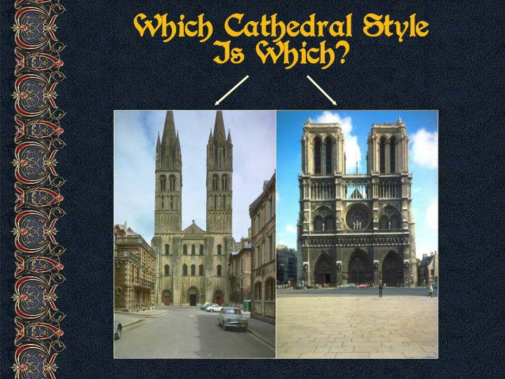 Which Cathedral Style