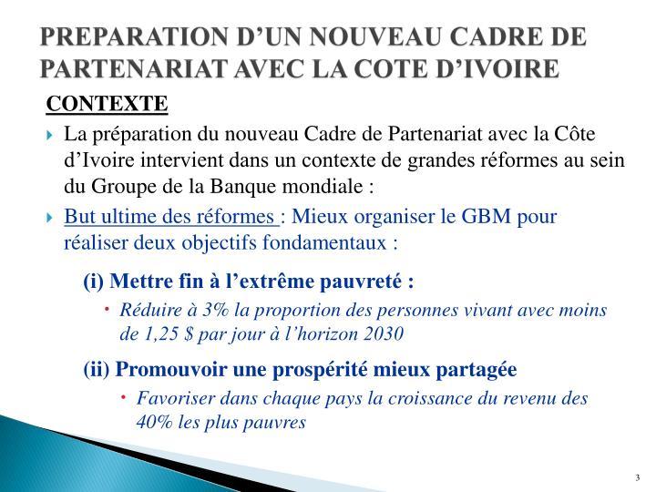 PREPARATION D'UN NOUVEAU CADRE DE PARTENARIAT AVEC LA COTE D'IVOIRE