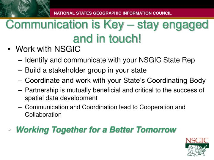 Communication is Key – stay engaged and in touch!