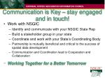 communication is key stay engaged and in touch