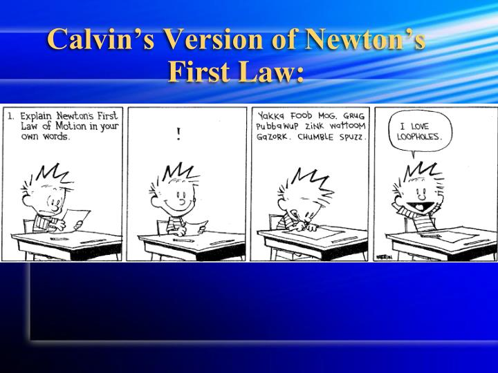 Calvin's Version of Newton's First Law: