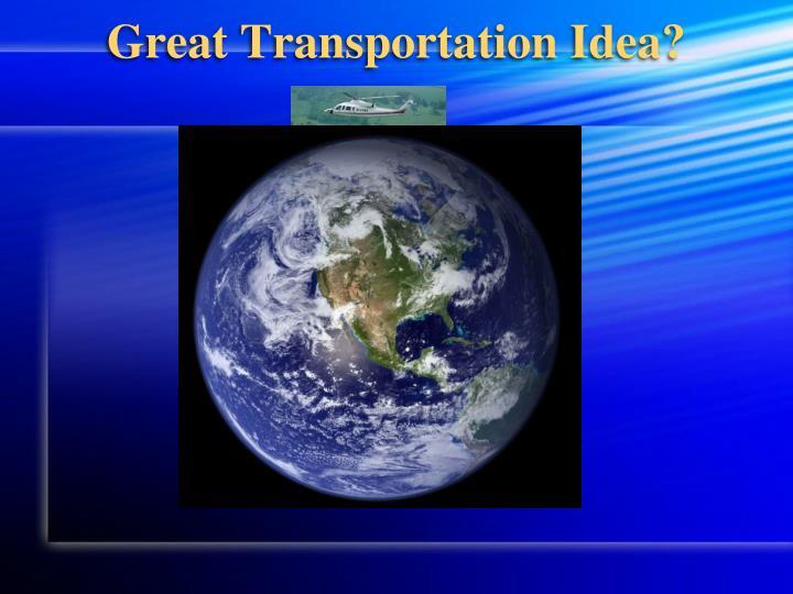 Great Transportation Idea?