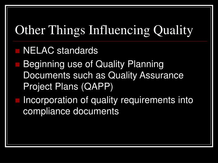 Other Things Influencing Quality