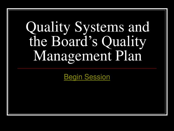 Quality Systems and the Board's Quality Management Plan