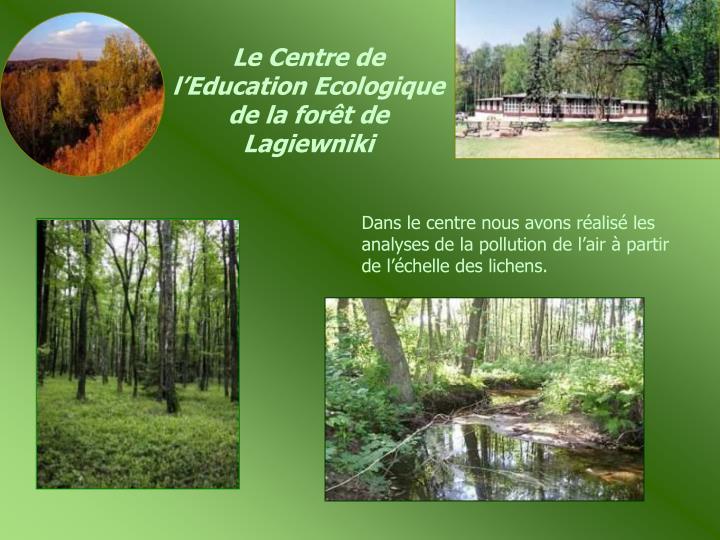 Le Centre de l'Education Ecologique de la forêt de Lagiewniki