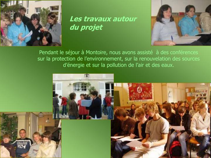 Les travaux autour du projet