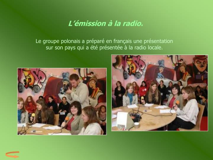 L'émission à la radio.